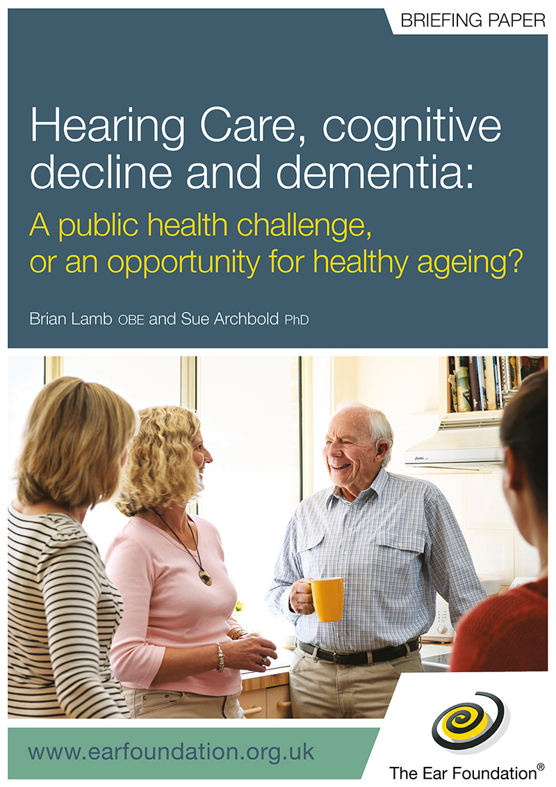 Hearing Care, cognitive decline and dementia: a public challenge, or an opportunity for healthy ageing?
