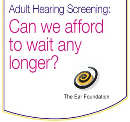 Adult Hearing Screening: why wait any longer?