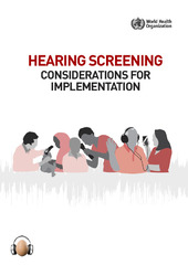 WHO launches Hearing Screening: Considerations for Implementation